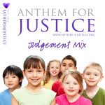 ANTHEM FOR JUSTICE (JUDGEMENT MIX)